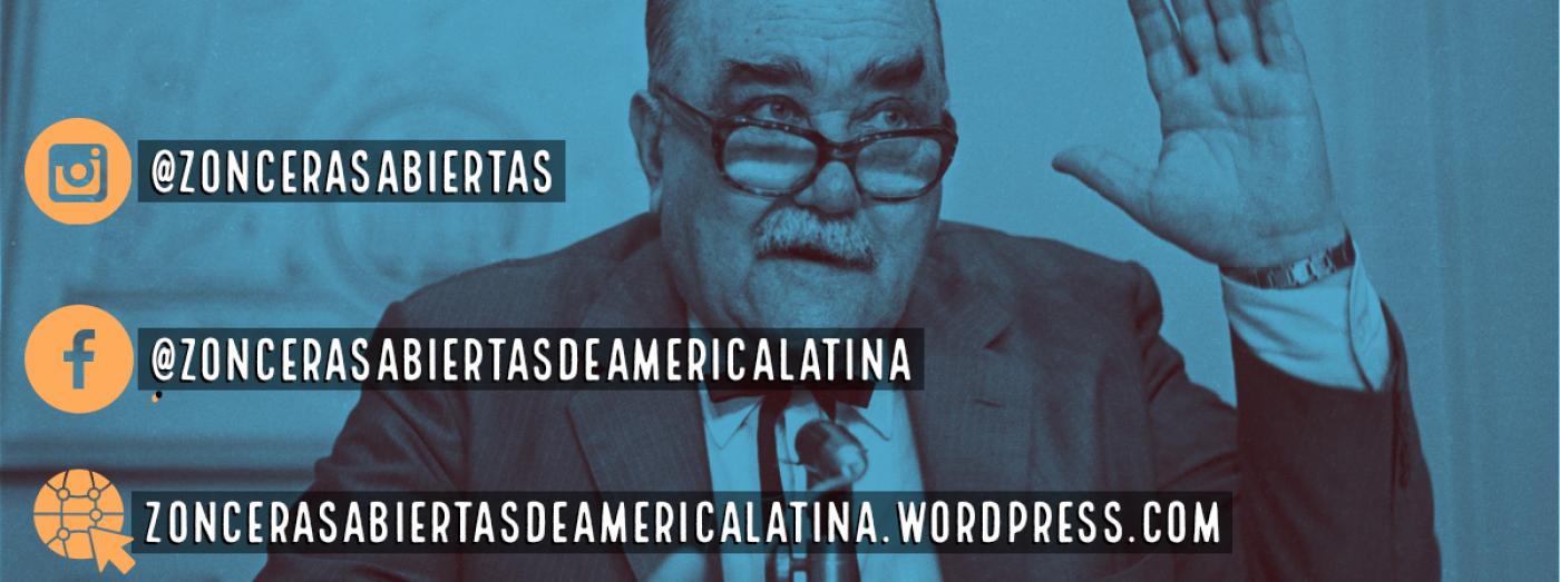 LAS ZONCERAS ABIERTAS DE AMÉRICA LATINA